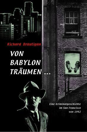 Von Babylon träumen … von Bergfeld,  Christiane, Brautigan,  Richard