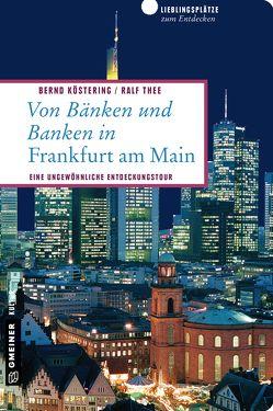 Von Bänken und Banken in Frankfurt am Main von Köstering,  Bernd, Thee,  Ralf
