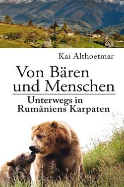 Von Bären und Menschen von Althoetmar,  Kai