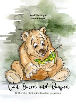 Von Bären und Raupen von Pfleger,  Irene, Weidinger,  Josef