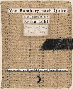 Von Bamberg nach Quito von Gehringer,  Horst, Hanemann,  Regina