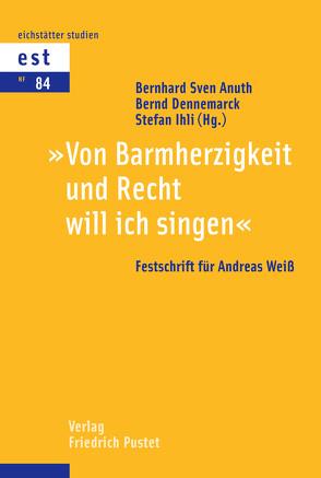 Von Bamherzigkeit und Recht will ich singen von Anuth,  Berhard Sven, Dennemarck,  Bernd, Ihli,  Stefan