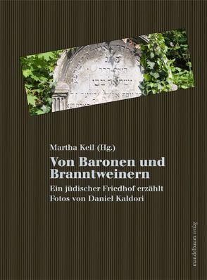 Von Baronen und Branntweinern von Kaldori,  Daniel, Keil,  Martha