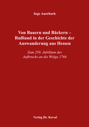 Von Bauern und Bäckern – Rußland in der Geschichte der Auswanderung aus Hessen von Auerbach, Inge