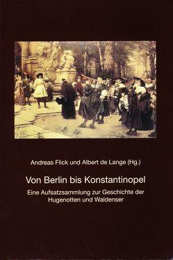 Von Berlin bis Konstantinopel von Flick,  Andreas, Lange,  Albert de