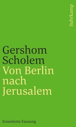 Von Berlin nach Jerusalem von Brocke,  Michael, Schatz,  Andrea, Scholem,  Gershom