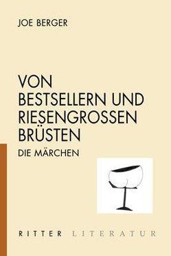 Von Bestsellern und riesengroßen Brüsten von Antonic,  Thomas, Berger,  Joe, Danielczyk,  Julia