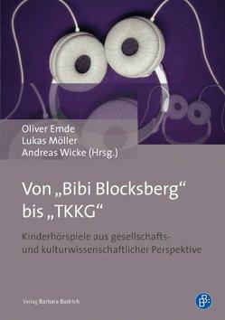 """Von """"Bibi Blocksberg"""" bis """"TKKG"""" von Emde,  Oliver, Möller,  Lukas, Wicke,  Andreas"""