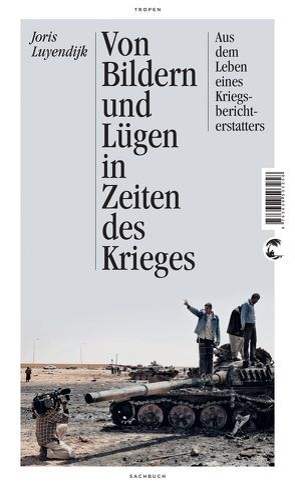 Von Bildern und Lügen in Zeiten des Krieges von Luyendijk,  Joris, Middelhoek,  Anne F