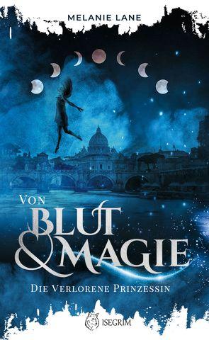 Von Blut & Magie von Melanie,  Lane