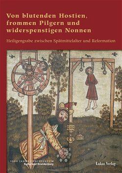 Von blutenden Hostien, frommen Pilgern und widerspenstigen Nonnen von Rupprecht,  Friederike