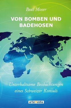 Von Bomben und Badehosen von Moser,  Beat