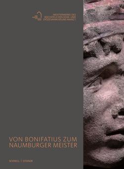 Von Bonifatius zum Naumburger Meister von Ecker,  Diana, Kita,  Birgit, Lempges,  Anja, Lütgenhaus,  Hildegard, Schawe,  Marcel, Wilhelmy,  Winfried