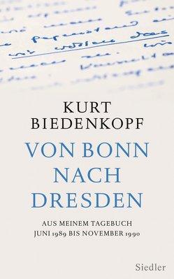 Von Bonn nach Dresden von Biedenkopf,  Kurt H.