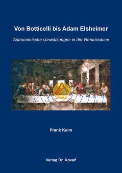 Von Botticelli bis Adam Elsheimer von Keim,  Frank