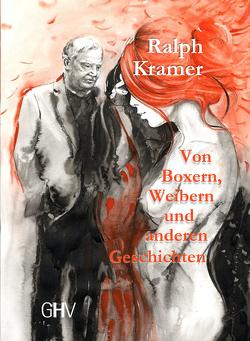 Von Boxern, Weibern und anderen Geschichten von Kramer,  Ralph