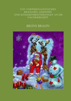 Von Bräuchen und Legenden der Vorweihnachtszeit verknüpft mit Erinnerungen an die Nachkriegszeit von Braun,  Bruni