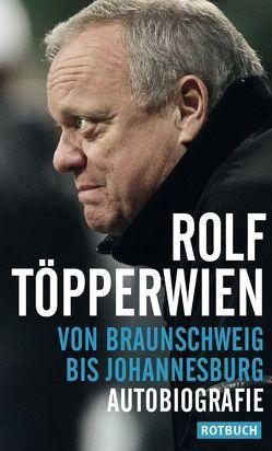 Von Braunschweig bis Johannesburg von Töpperwien,  Rolf