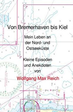 Von Bremerhaven bis Kiel von Reich,  Wolfgang Max