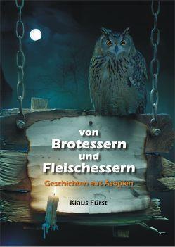 Von Brotessern und Fleischessern von Fürst,  Klaus