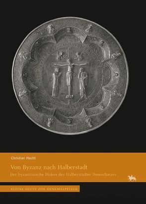 Von Byzanz nach Halberstadt von Hecht,  Christian, Rüber-Schütte,  Elisabeth