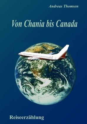 Von Chania bis Canada von Thomsen,  Andreas