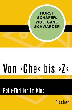 Von ›Che‹ bis ›Z‹ von Schaefer,  Horst, Schwarzer,  Wolfgang