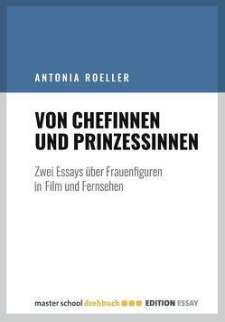 Von Chefinnen und Prinzessinnen von Roeller,  Antonia