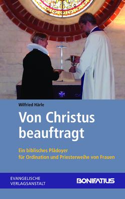 Von Christus beauftragt von Härle,  Wilfried