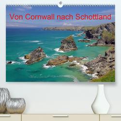 Von Cornwall nach Schottland (Premium, hochwertiger DIN A2 Wandkalender 2021, Kunstdruck in Hochglanz) von Pantke,  Reinhard