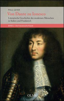 Von Dante zu Ionesco – Literarische Geschichte des modernen Menschen in Italien und Frankreich von Geyer,  Paul