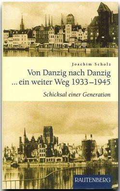 Von Danzig nach Danzig ein weiter Weg von Scholz,  Joachim