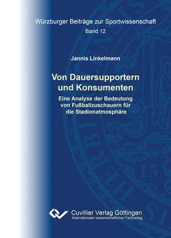Von Dauersupportern und Konsumenten von Linkelmann,  Jannis