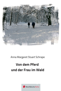 Von dem Pferd und der Frau im Wald von Schrape,  Anna