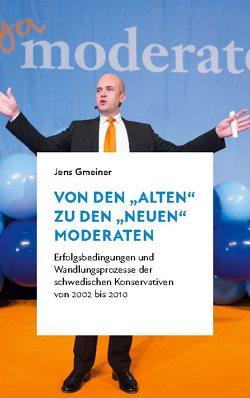 """Von den """"alten"""" zu den """"neuen"""" Moderaten von Gmeiner,  Jens"""