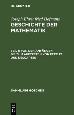 Von den Anfängen bis zum Auftreten von Fermat und Descartes von Hofmann,  Joseph Ehrenfried