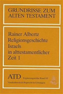 Von den Anfängen bis zum Ende der Königszeit von Albertz,  Rainer