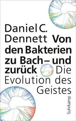 Von den Bakterien zu Bach – und zurück von Dennett,  Daniel C., Strasser,  Jan-Erik