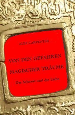Von den Gefahren magischer Träume / VON DEN GEFAHREN MAGISCHER TRÄUME – Das Schwert und die Liebe von Höhn,  Alexandra