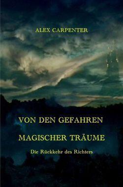 Von den Gefahren magischer Träume / VON DEN GEFAHREN MAGISCHER TRÄUME – Die Rückkehr des Richters von Höhn,  Alexandra