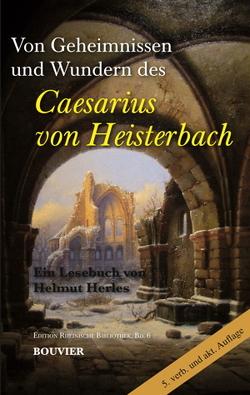 Von Geheimnissen und Wundern des Caesarius von Heisterbach von Herles,  Helmut