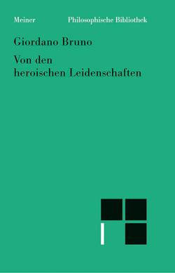 Von den heroischen Leidenschaften von Bacmeister,  Christiane, Bruno,  Giordano, Fellmann,  Ferdinand