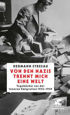 Von den Nazis trennt mich eine Welt von Faure,  Ulrich, Graf,  Peter, Stresau,  Hermann