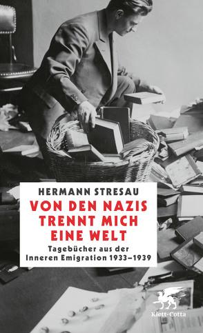 Von den Nazis trennt mich eine Welt von Stresau,  Hermann