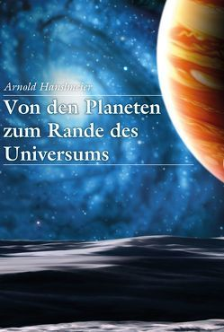 Von den Planeten zum Rande des Universums von Hanslmeier,  Arnold