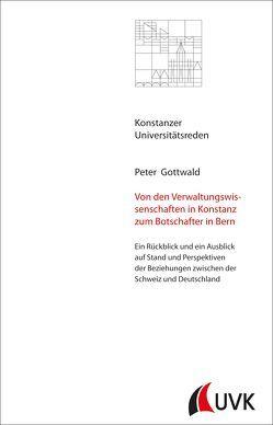 Von den Verwaltungswissenschaften in Konstanz zum Botschafter in Bern von Gottwald,  Peter