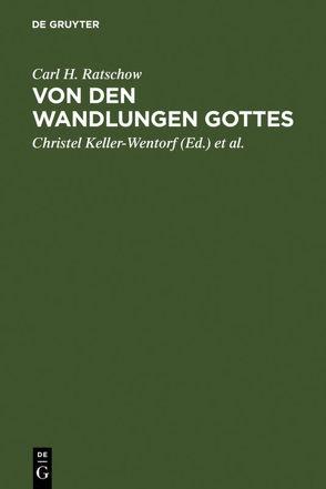 Von den Wandlungen Gottes von Keller-Wentorf,  Christel, Ratschow,  Carl H., Repp,  Martin