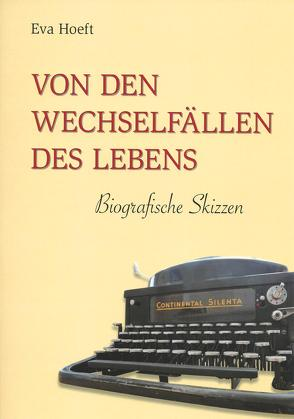 """""""Von den Wechselfällen des Lebens- Biografische Skizzen"""" von Hoeft,  Eva"""