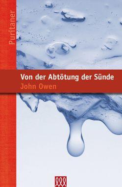 Von der Abtötung der Sünde von Owen,  John