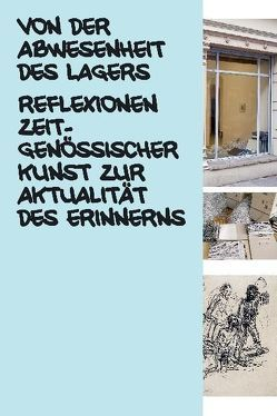 Von der Abwesenheit des Lagers von Brenner,  Hans, Haase,  Norbert, Manukjan,  Nora, Mennicke,  Christiane, Pagenstecher,  Cord